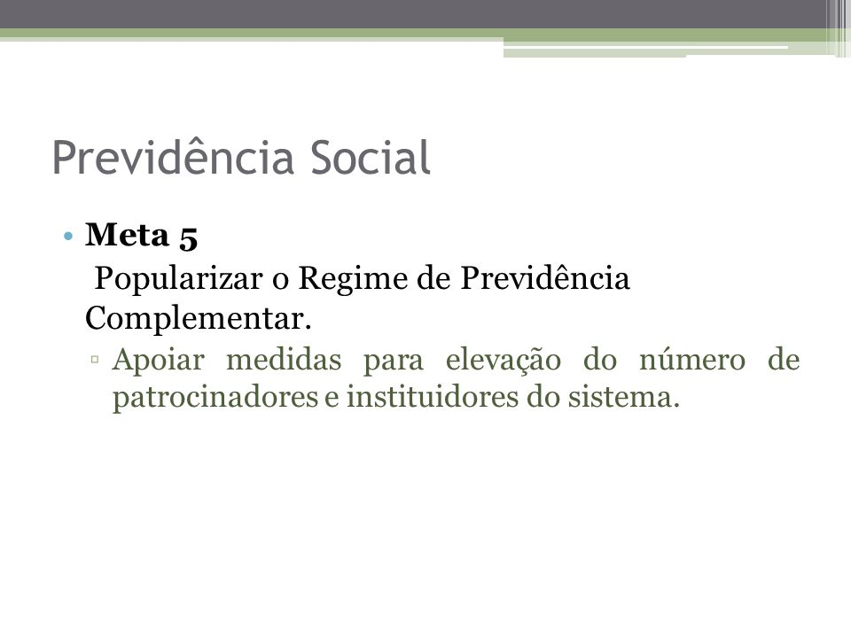Previdência Social Meta 5
