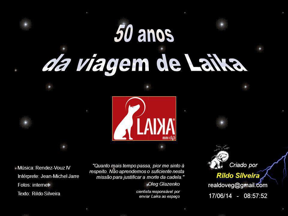 50 anos da viagem de Laika Rildo Silveira Criado por