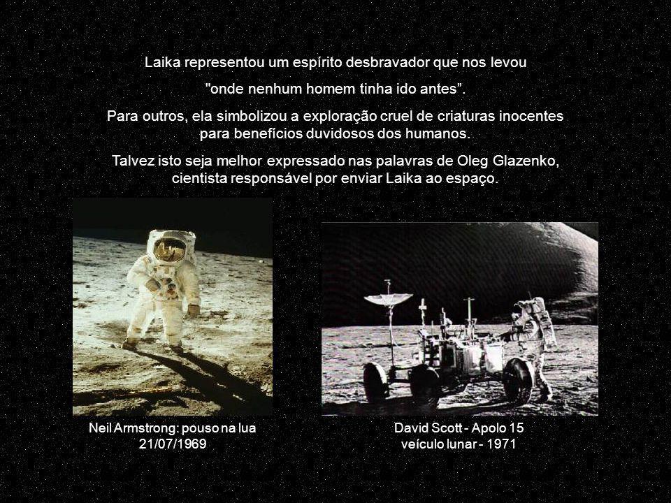 Laika representou um espírito desbravador que nos levou