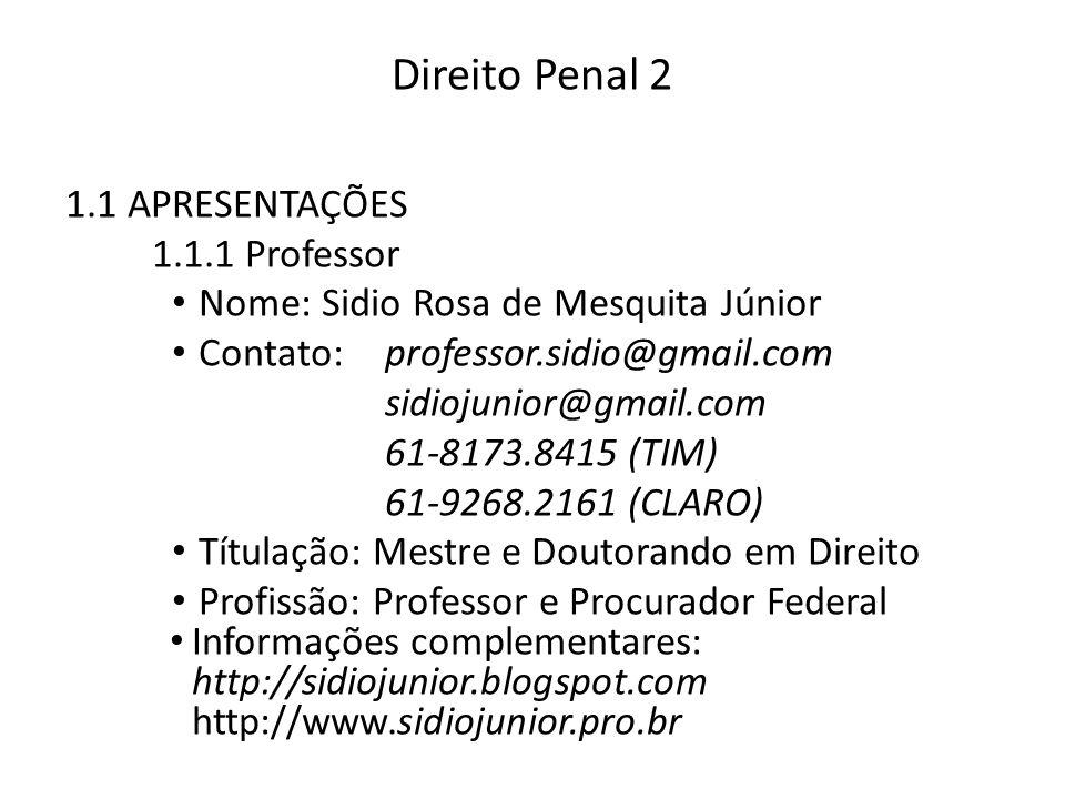 Direito Penal 2 1.1 APRESENTAÇÕES 1.1.1 Professor