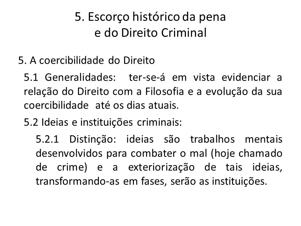5. Escorço histórico da pena e do Direito Criminal