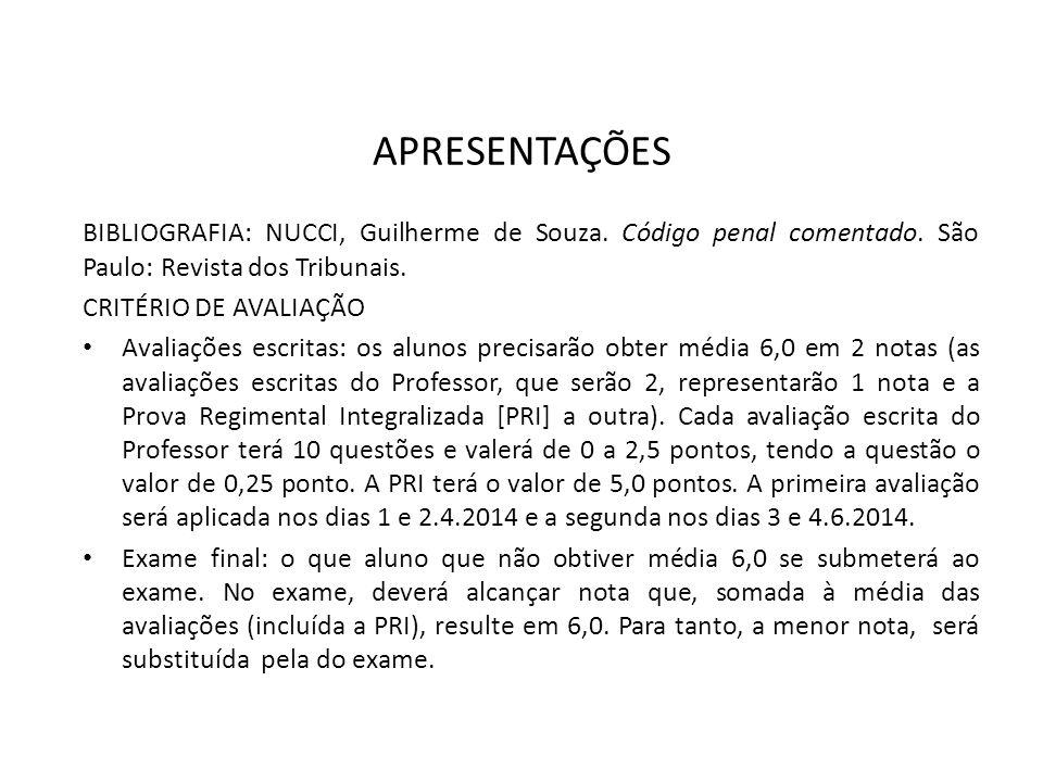 APRESENTAÇÕES BIBLIOGRAFIA: NUCCI, Guilherme de Souza. Código penal comentado. São Paulo: Revista dos Tribunais.
