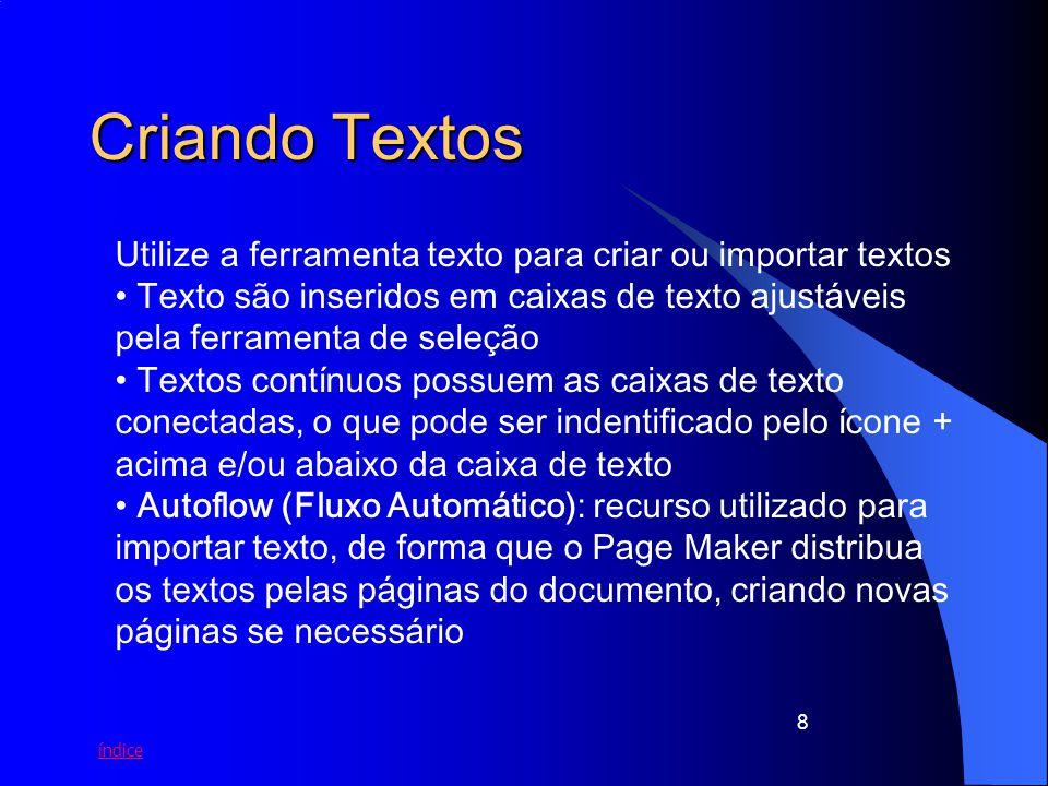 Criando Textos Utilize a ferramenta texto para criar ou importar textos.