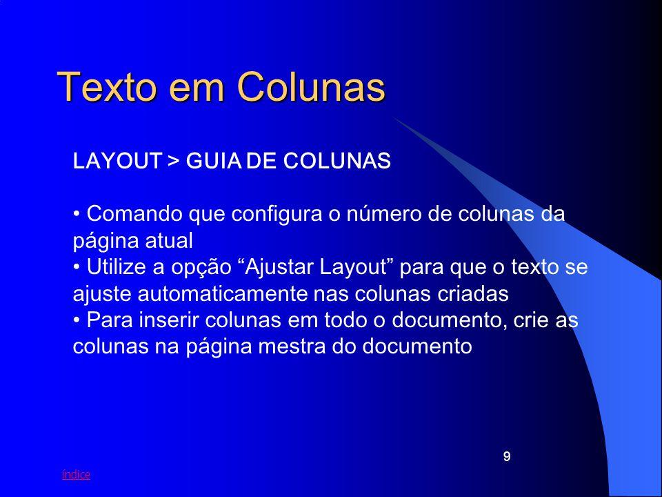 Texto em Colunas LAYOUT > GUIA DE COLUNAS