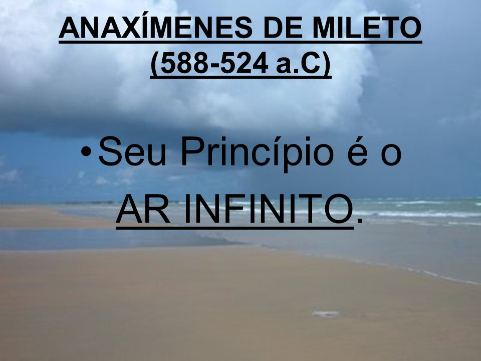ANAXÍMENES DE MILETO (588-524 a.C)