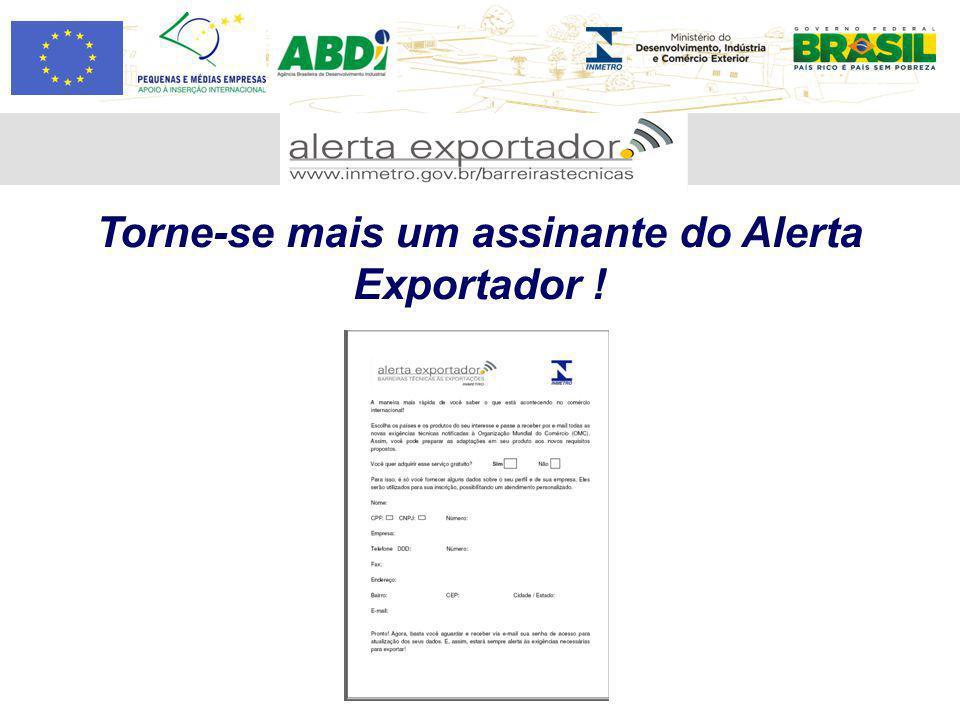 Torne-se mais um assinante do Alerta Exportador !