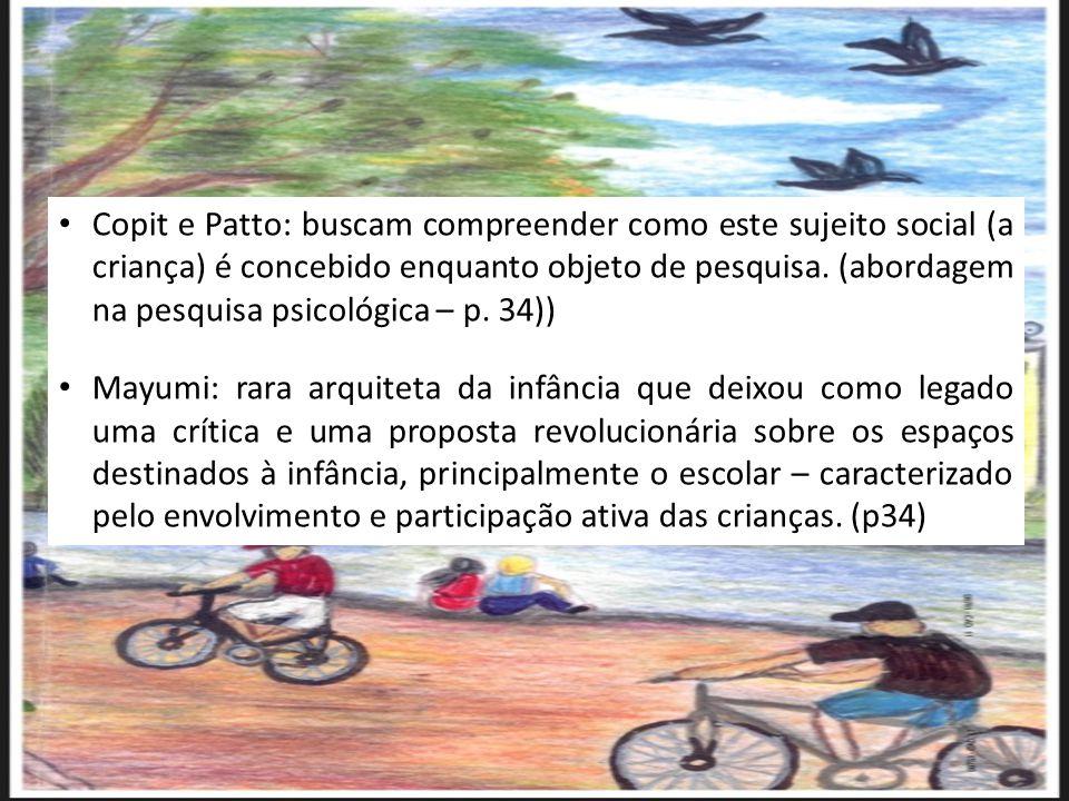 Copit e Patto: buscam compreender como este sujeito social (a criança) é concebido enquanto objeto de pesquisa. (abordagem na pesquisa psicológica – p. 34))