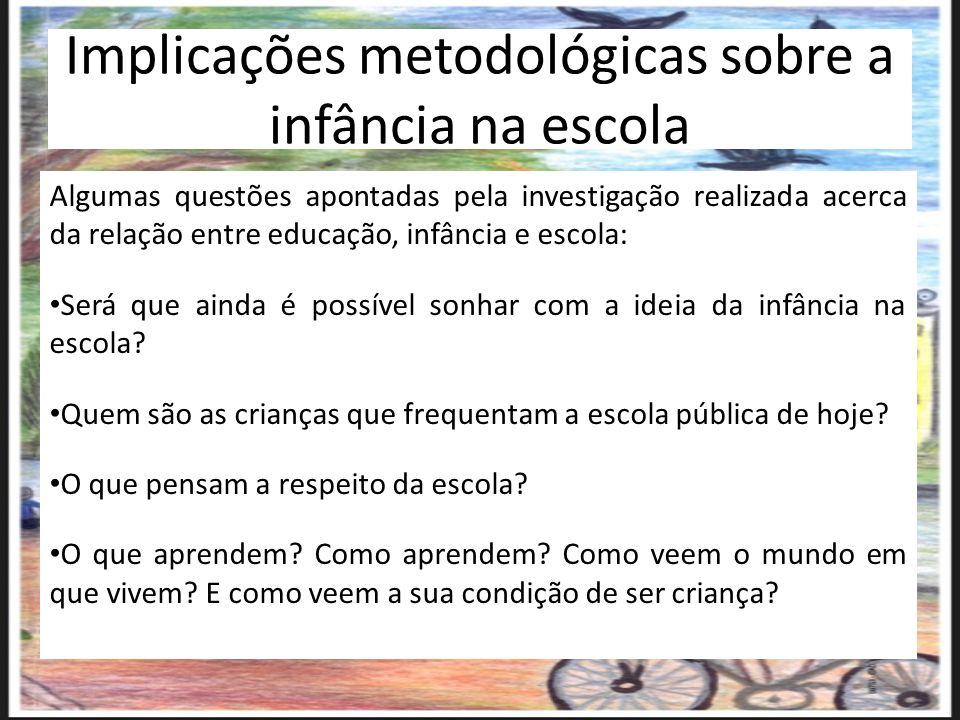 Implicações metodológicas sobre a infância na escola
