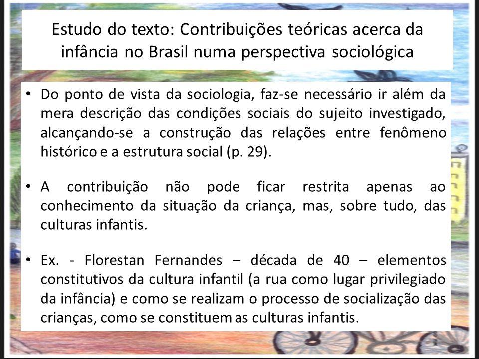 Estudo do texto: Contribuições teóricas acerca da infância no Brasil numa perspectiva sociológica