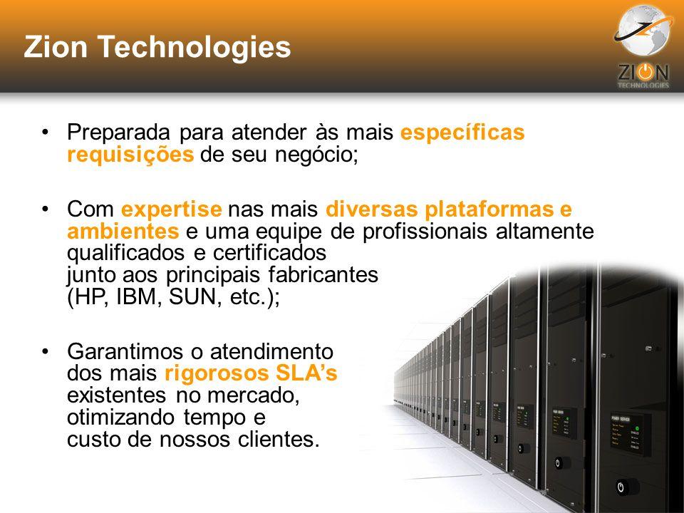 Zion Technologies Preparada para atender às mais específicas requisições de seu negócio;