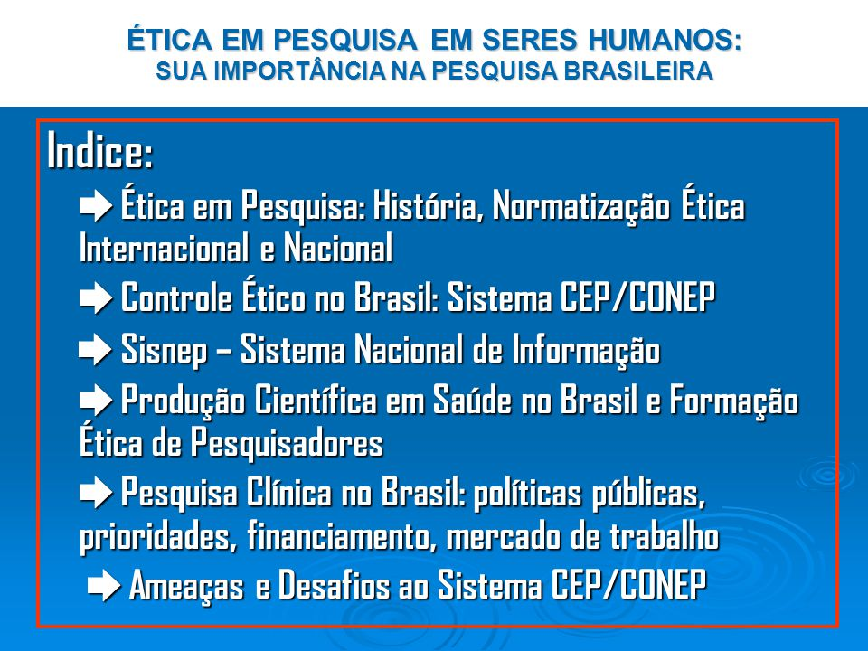 ÉTICA EM PESQUISA EM SERES HUMANOS: SUA IMPORTÂNCIA NA PESQUISA BRASILEIRA