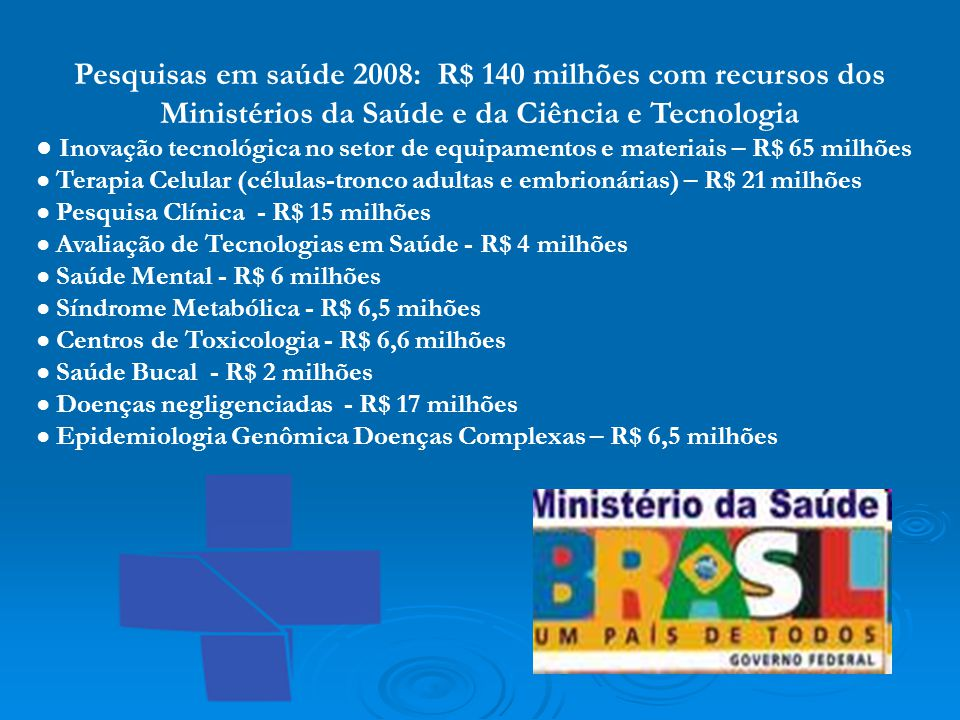 Pesquisas em saúde 2008: R$ 140 milhões com recursos dos Ministérios da Saúde e da Ciência e Tecnologia