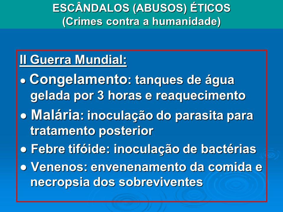 ESCÂNDALOS (ABUSOS) ÉTICOS (Crimes contra a humanidade)