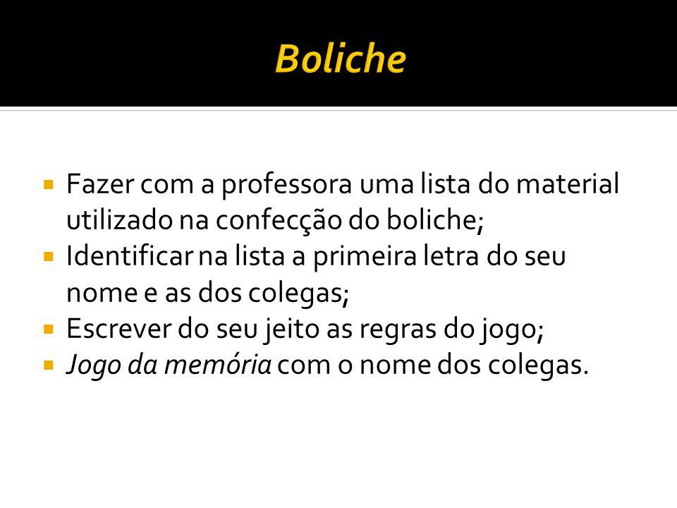 Boliche Fazer com a professora uma lista do material utilizado na confecção do boliche;