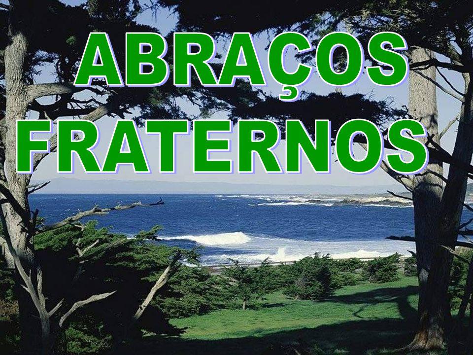 ABRAÇOS FRATERNOS