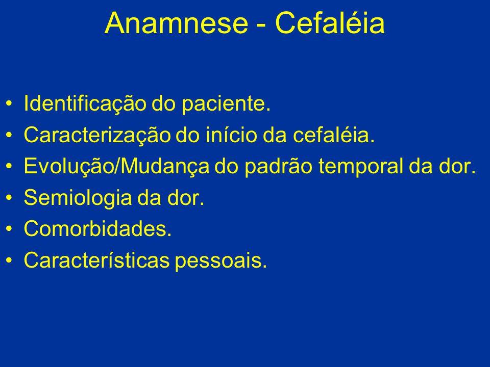Anamnese - Cefaléia Identificação do paciente.