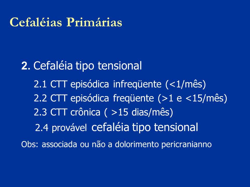Cefaléias Primárias 2. Cefaléia tipo tensional