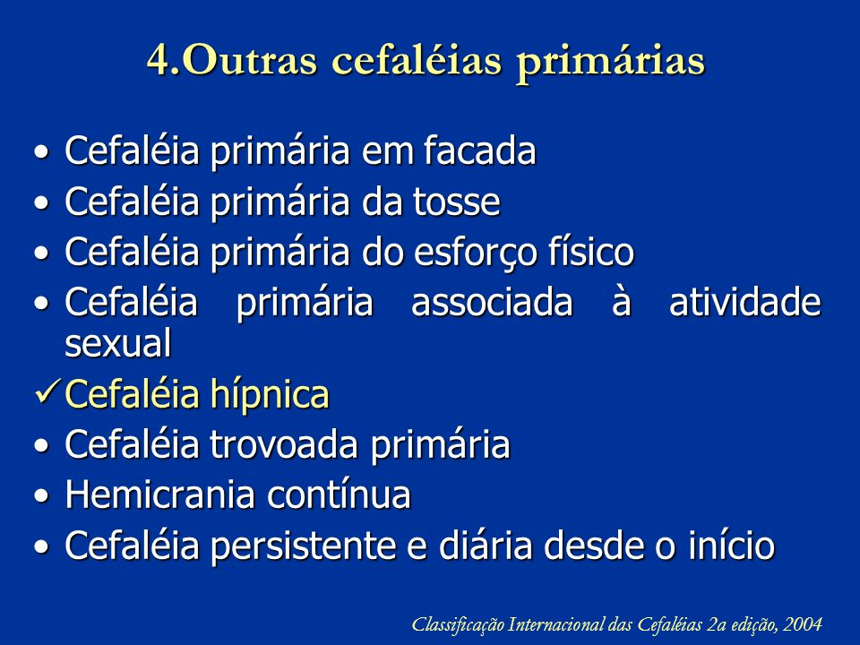 4.Outras cefaléias primárias