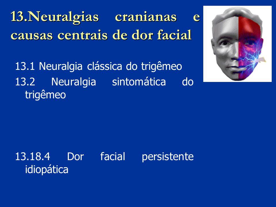 13.Neuralgias cranianas e causas centrais de dor facial