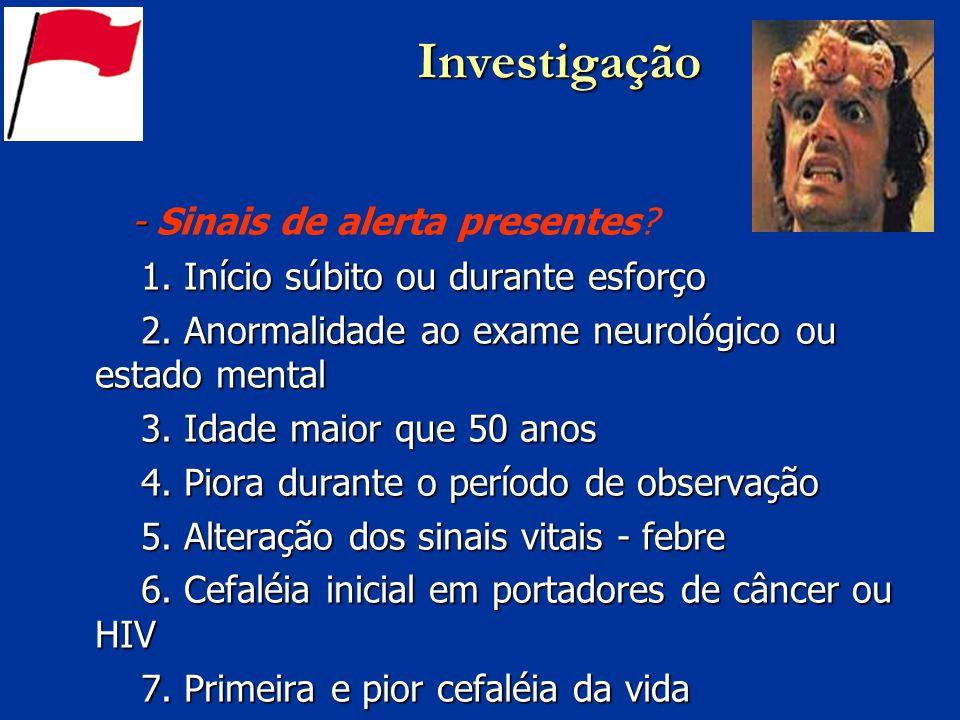 Investigação - Sinais de alerta presentes