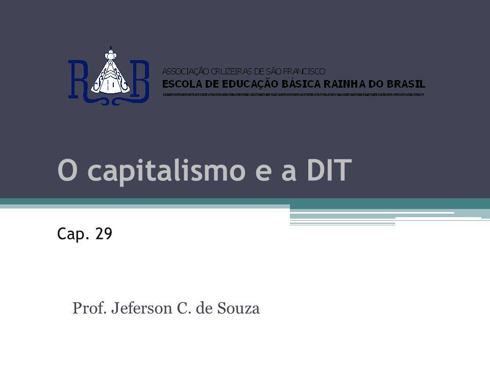 O capitalismo e a DIT Cap. 29