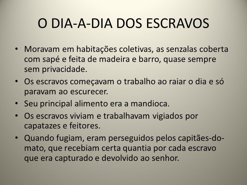 O DIA-A-DIA DOS ESCRAVOS