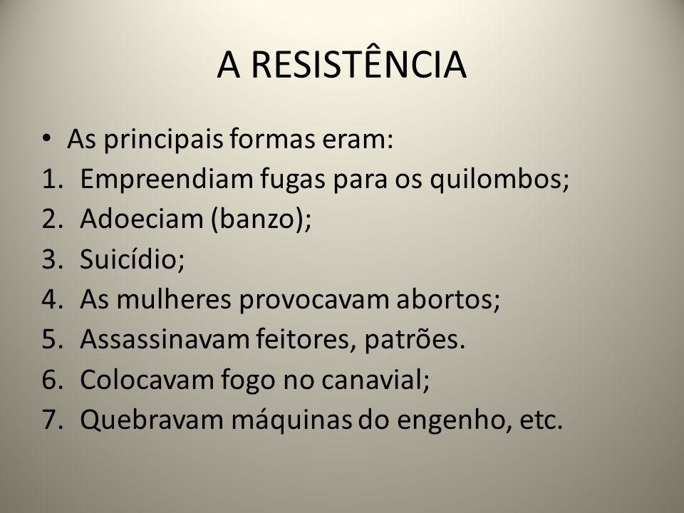 A RESISTÊNCIA As principais formas eram: