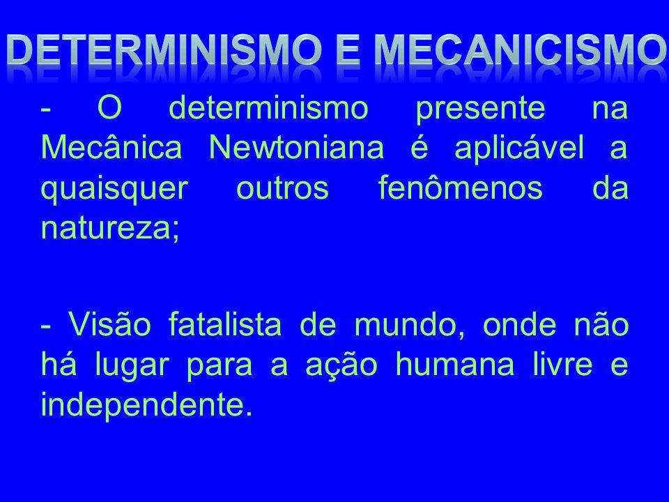 Determinismo e Mecanicismo