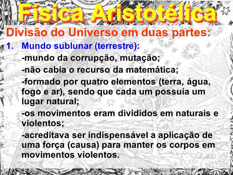 Física Aristotélica Divisão do Universo em duas partes: