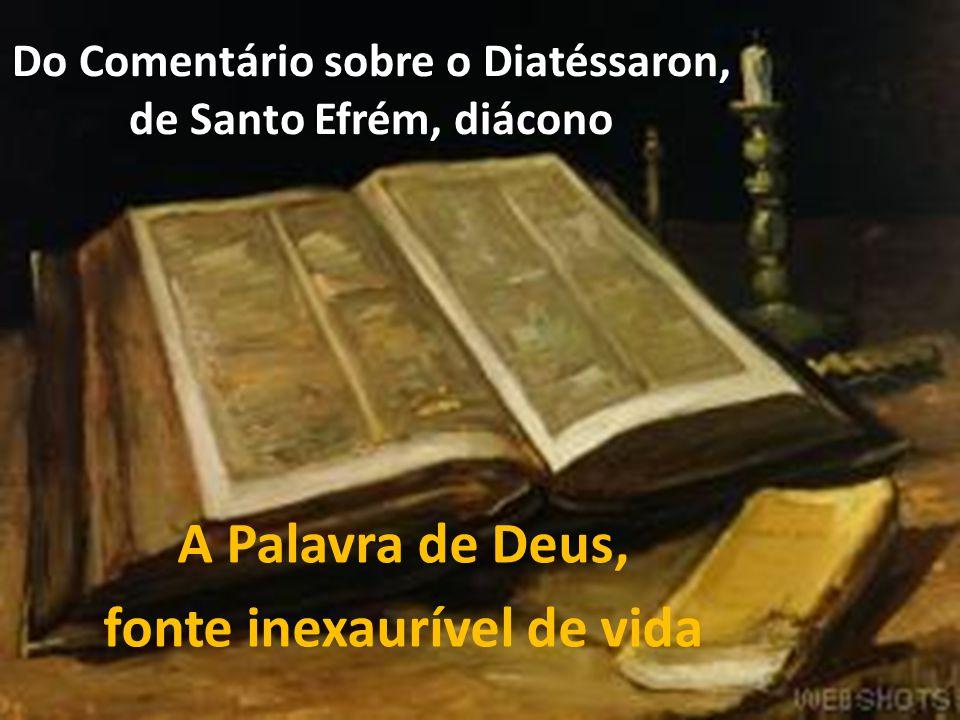 Do Comentário sobre o Diatéssaron, de Santo Efrém, diácono