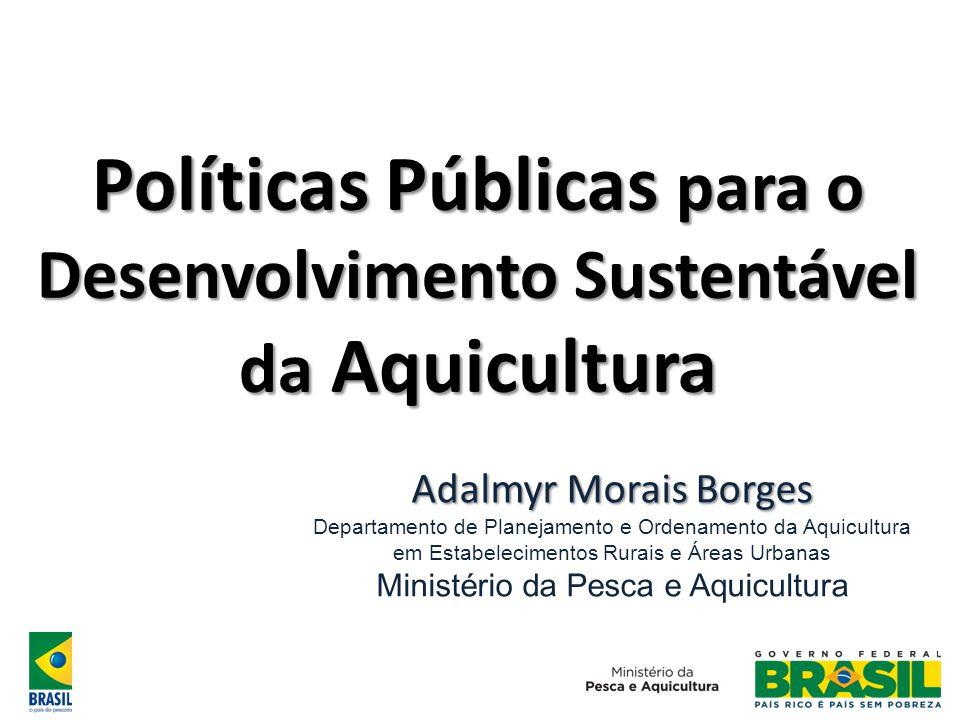 Políticas Públicas para o Desenvolvimento Sustentável da Aquicultura