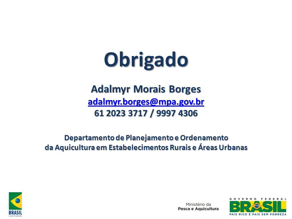 Obrigado Adalmyr Morais Borges adalmyr. borges@mpa. gov