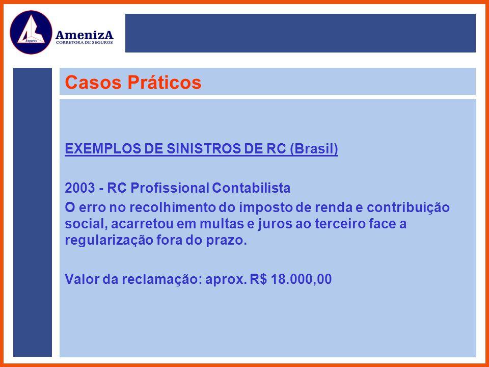 Casos Práticos EXEMPLOS DE SINISTROS DE RC (Brasil)