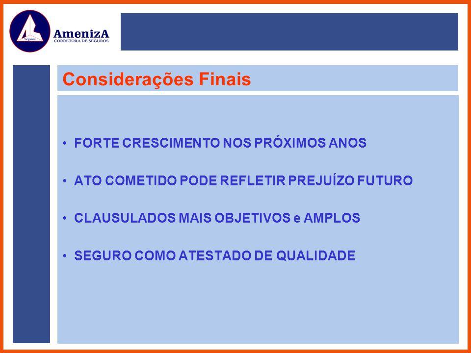 Considerações Finais FORTE CRESCIMENTO NOS PRÓXIMOS ANOS