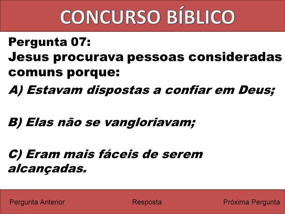 CONCURSO BÍBLICO Jesus procurava pessoas consideradas comuns porque: