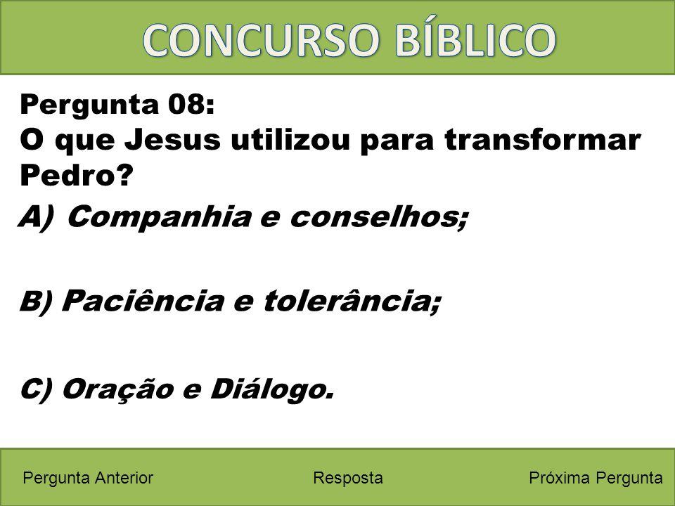 CONCURSO BÍBLICO O que Jesus utilizou para transformar Pedro