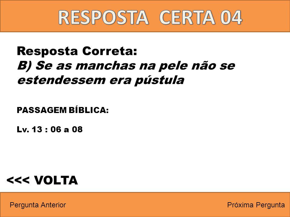 RESPOSTA CERTA 04 Resposta Correta:
