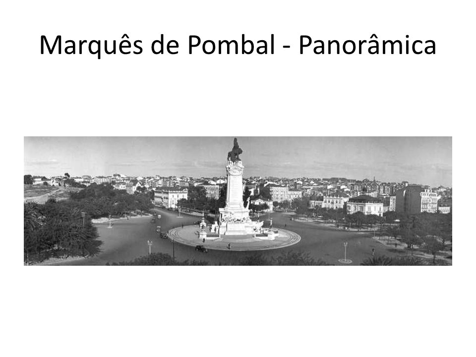 Marquês de Pombal - Panorâmica