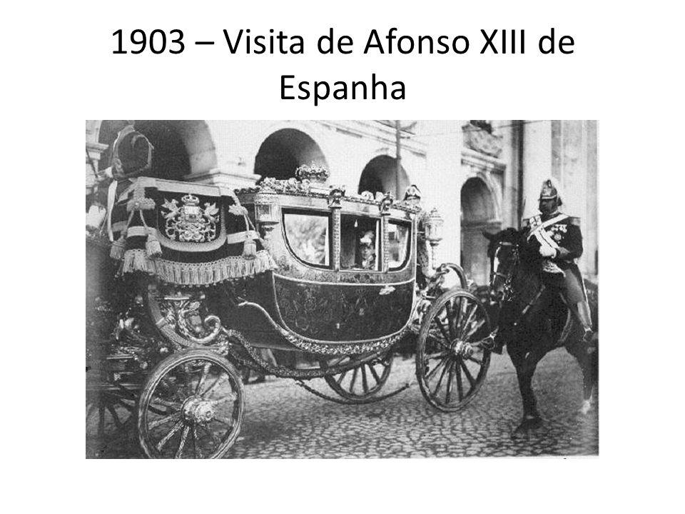 1903 – Visita de Afonso XIII de Espanha