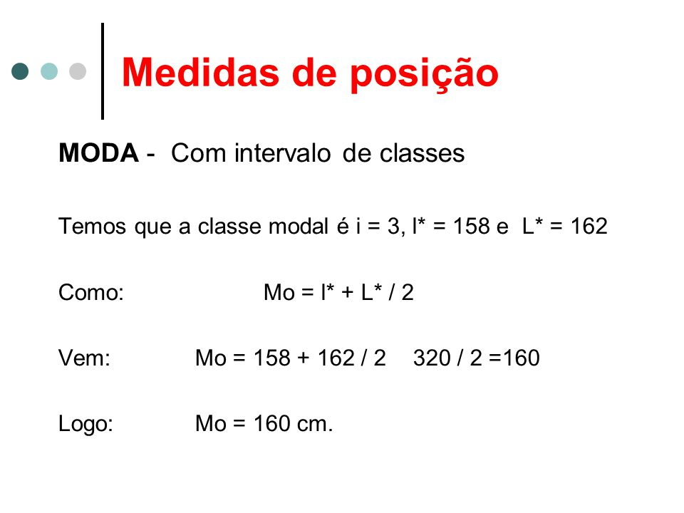 Medidas de posição MODA - Com intervalo de classes