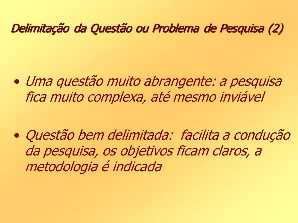 Delimitação da Questão ou Problema de Pesquisa (2)