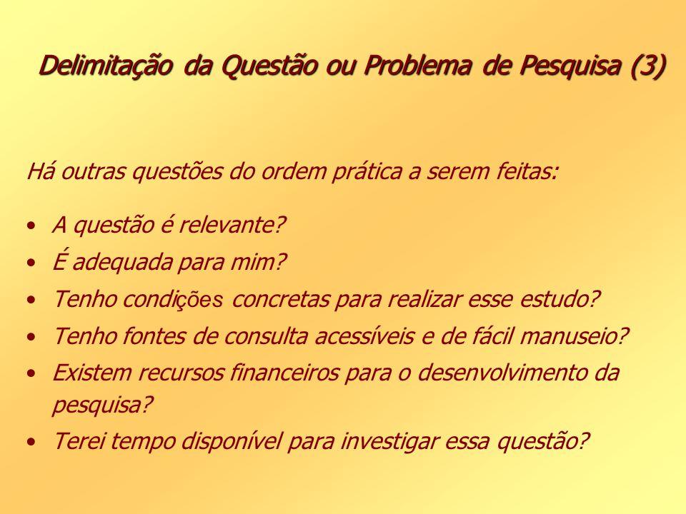 Delimitação da Questão ou Problema de Pesquisa (3)