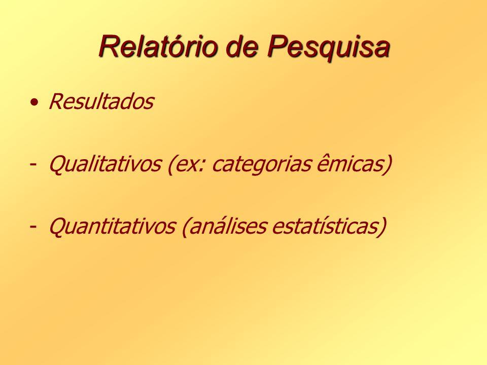 Relatório de Pesquisa Resultados Qualitativos (ex: categorias êmicas)