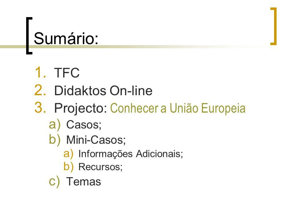 Sumário: TFC Didaktos On-line Projecto: Conhecer a União Europeia