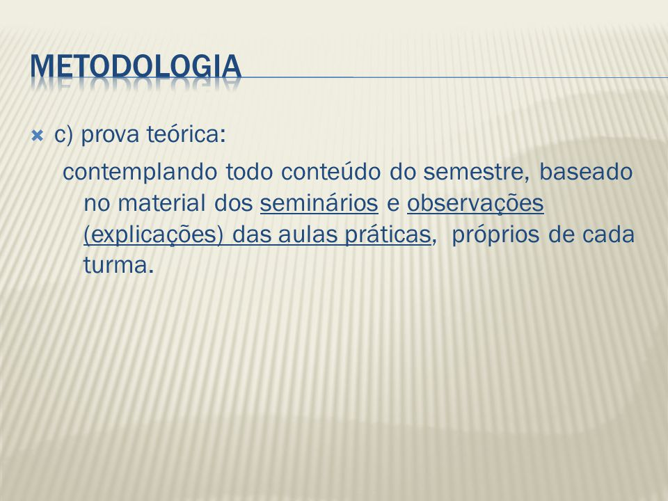 Metodologia c) prova teórica: