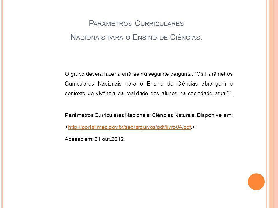 Parâmetros Curriculares Nacionais para o Ensino de Ciências.