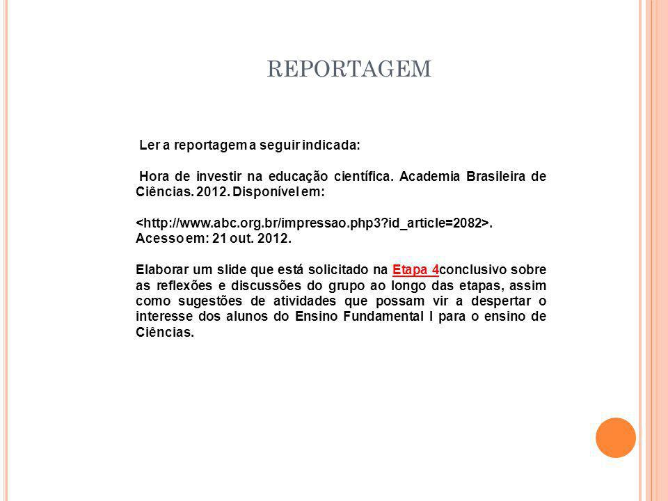 reportagem Ler a reportagem a seguir indicada: