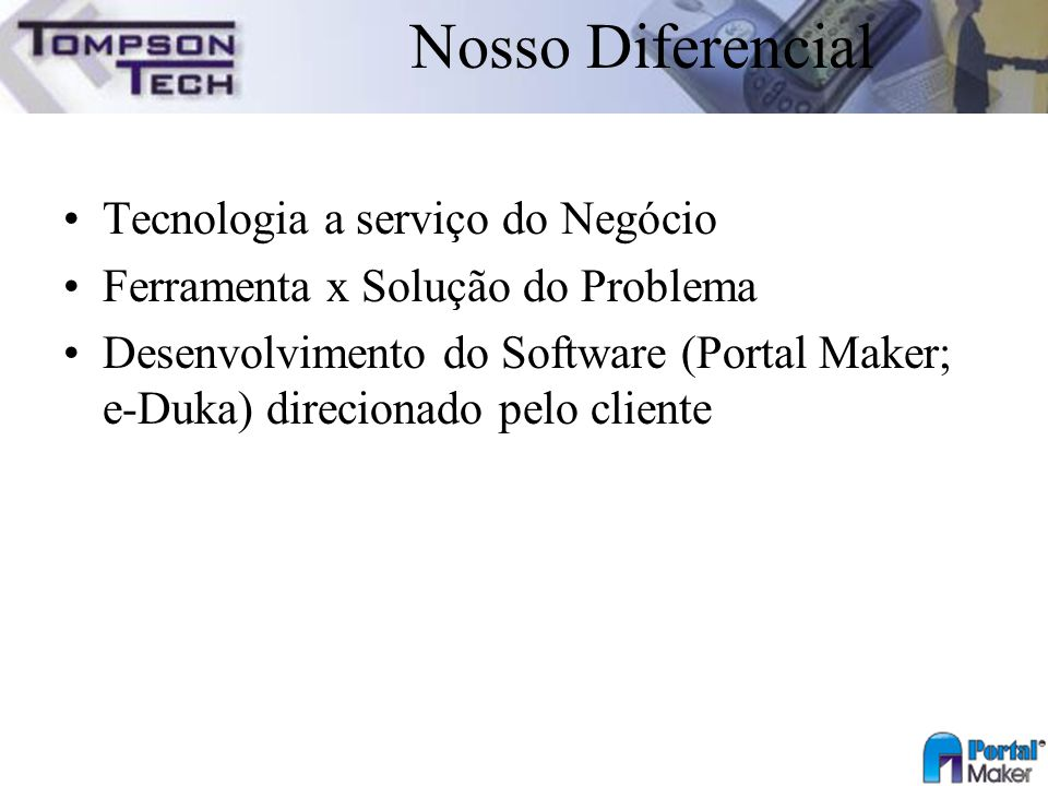 Nosso Diferencial Tecnologia a serviço do Negócio
