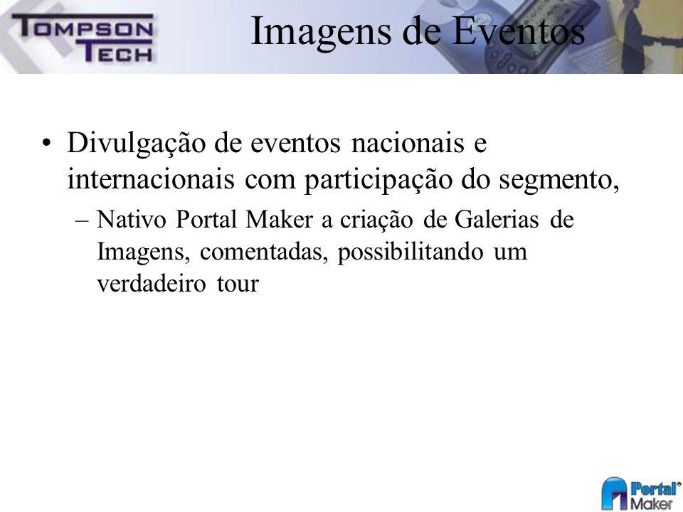 Imagens de Eventos Divulgação de eventos nacionais e internacionais com participação do segmento,