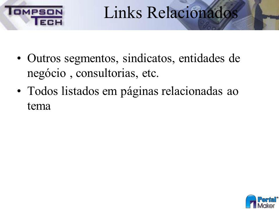 Links Relacionados Outros segmentos, sindicatos, entidades de negócio , consultorias, etc.